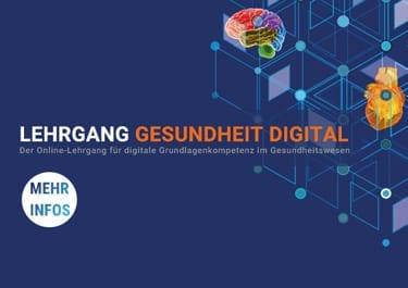 LEHRGANG GESUNDHEIT DIGITAL – Der Online-Lehrgang für digitale Grundlagenkompetenz im Gesundheitswesen